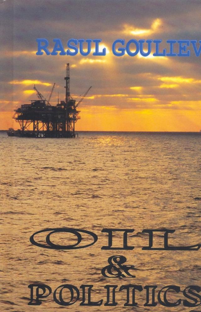 Oil and Politics - Rasul Gouliev