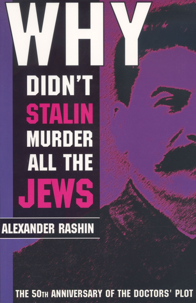 Alexander Rashin - Why didnt stalin murder all the jews