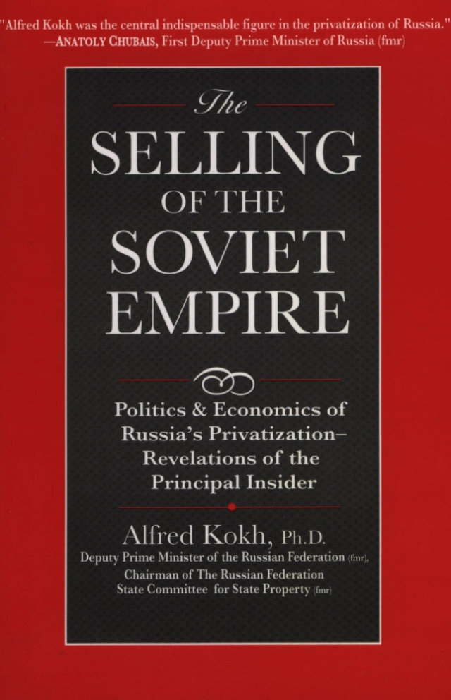 Selling of the Soviet Empire - Alfred Kokh