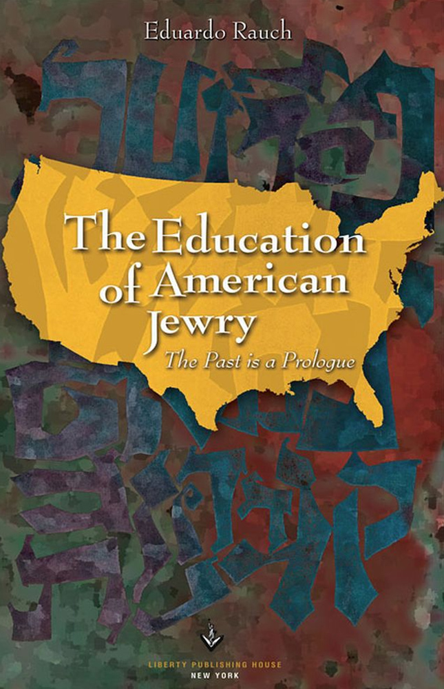 The Education of American Jewry - Eduardo Rauch